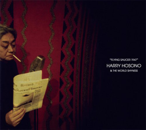 FLYING SAUCER 1947 / HARRY HOSONO & THE WORLD SHYNESS