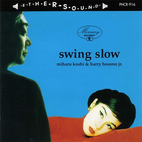 swing slow / スウィング・スロウ